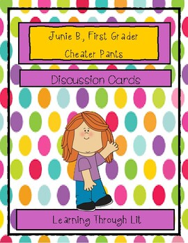 Junie B., First Grader CHEATER PANTS - Discussion Cards