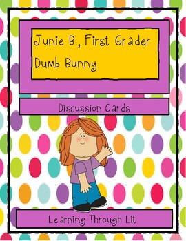 Junie B., First Grader: DUMB BUNNY - Discussion Cards