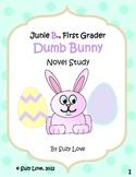 Junie B., First Grader Dumb Bunny Novel Study