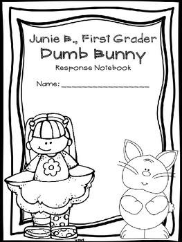 Junie B., First Grader Dumb Bunny Response Notebook