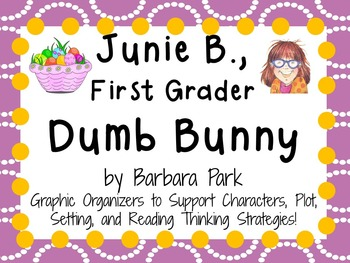 Junie B., First Grader - Dumb Bunny by Barbara Park:  A  Literature Study!