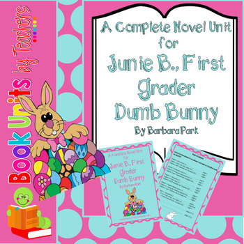 Junie B, First Grader Dumb Bunny by Barbara Park Book Unit