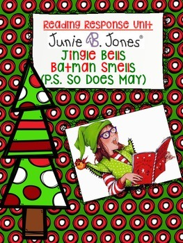 Junie B., First Grader Jingle Bells, Batman Smells! Common Core Book Activity