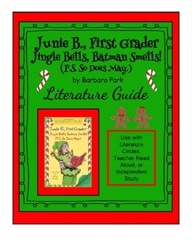 Junie B., First Grader Jingle Bells, Batman Smells! - Literature Guide