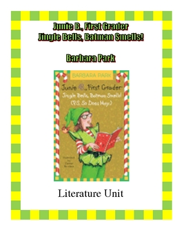 Junie B., First Grader Jingle Bells Batman Smells Literature Unit