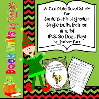 Junie B., First Grader: Jingle Bells, Batman Smells! (PS So Does May.) Book Unit