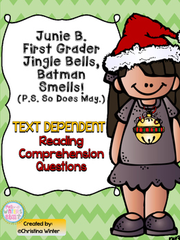 Junie B. First Grader Jingle Bells, Batman Smells Text Dependent Response Unit