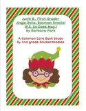 Junie B., First Grader Jingle Bells, Batman Smells: a Common Core Book Study