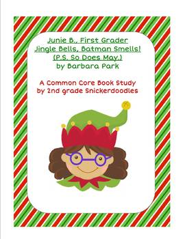 Junie B., First Grader Jingle Bells, Batman Smells: a Common Core Book Study