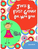 Junie B., First Grader One-Man Band Novel Study