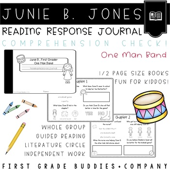 Junie B., First Grader: One Man Band Reading Response Journal