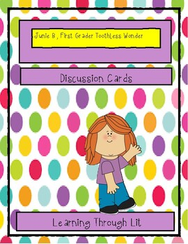 Junie B., First Grader: TOOTHLESS WONDER - Discussion Cards