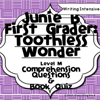 Junie B First Grader Toothless Wonder Level M Comprehension Questions, Book Quiz