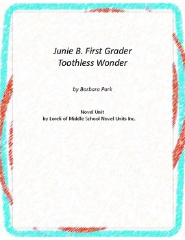 Junie B. First Grader Toothless Wonder Unit with Literary and Grammar Activities