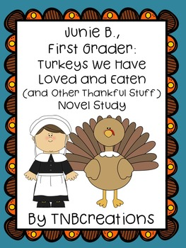 Junie B., First Grader Turkeys We Have Loved and Eaten Novel Study