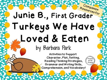 Junie B., First Grader - Turkeys We Have Loved and Eaten by Barbara Park
