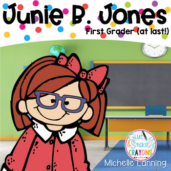 Junie B., First Grader (at last!) : A Reading Response Guide