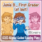 Junie B., First Grader (at last!) Guided Reading Plans (Common Core)
