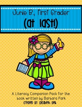 Junie B., First Grader (at last!) {Literacy Companion Pack}