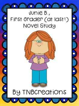 Junie B. Jones First Grader (at last!) Novel Study