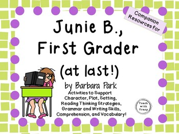 Junie B., First Grader (at last!) by Barbara Park:  A Complete Literature Study!