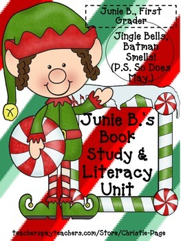 Junie B: Jingle Bells, Batman Smells(So Does May) Book Study/Guided Reading Unit
