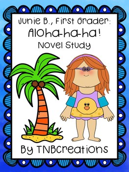Junie B. Jones Aloha-ha-ha! Novel Study