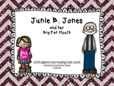 Junie B. Jones And Her Big Fat Mouth - CCSS aligned close reading task cards