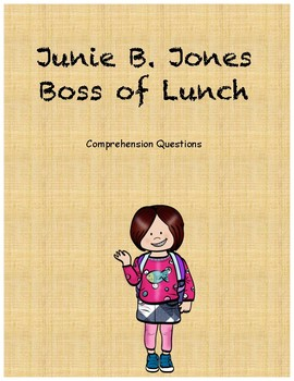 Junie B. Jones Boss of Lunch comprehension questions