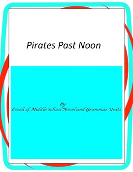 Pirates Past Noon---Magic Tree House #4 with Literary and Grammar Activities