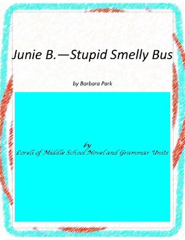 Junie B. Stupid Smelly Bus Novel Unit with Literary and Gr