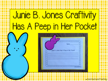 Junie B. Jones Has A Peep in Her Pocket Craftivity