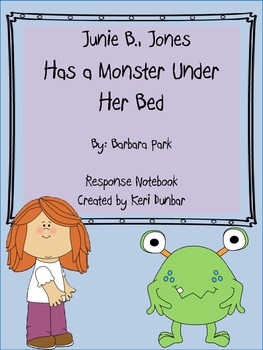 Junie B. Jones Has a Monster Under Her Bed Response Notebook (18 Pages)