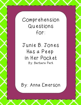 Junie B. Jones Has a Peep in Her Pocket Comprehension Questions