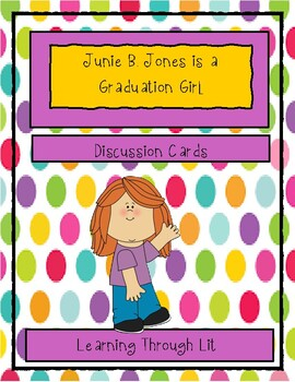 Junie B. Jones Is A Graduation Girl - Discussion Cards