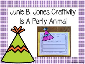 Junie B. Jones Is A Party Animal Craftivity