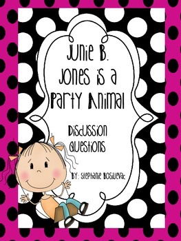 Junie B Jones Is A Party Animal (Discussion Questions)