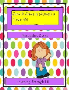 Junie B Jones Is Almost a Flower Girl - Discussion Cards