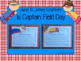 Junie B. Jones Is Captain Field Day Craftivity