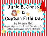 Junie B. Jones Is Captain Field Day by Barbara Park:  A  Literature Study!