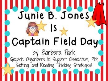 Junie B. Jones Is Captain Field Day by Barbara Park:  A  Literature Study!