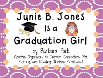 Junie B. Jones Is a Graduation Girl by Barbara Park:  A  Literature Study!
