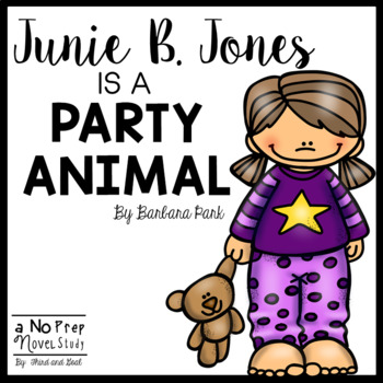 Junie B. Jones Is a Party Animal Novel Unit or Guided Reading Pack