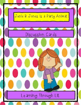 Junie B Jones Is a Party Animal - Discussion Cards
