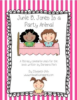 Junie B. Jones Is a Party Animal {Literacy Companion Pack}