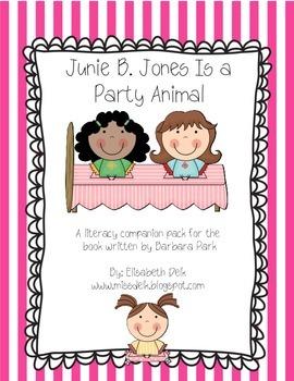 Junie B. Jones Is a Party Animal {Literacy Companion Pack}