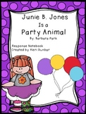 Junie B. Jones Is a Party Animal Response Notebook