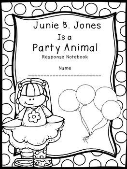 Junie B. Jones Is a Party Animal Response Notebook