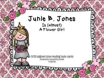 Junie B. Jones Is (almost) A Flower Girl - CCSS aligned cl