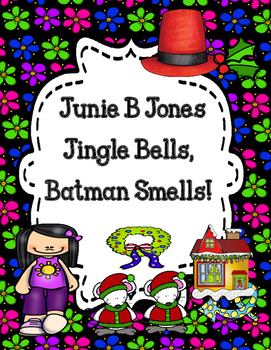 Junie B Jones Jingle Bells, Batman Smells! ( Barbara Parks) Novel Study